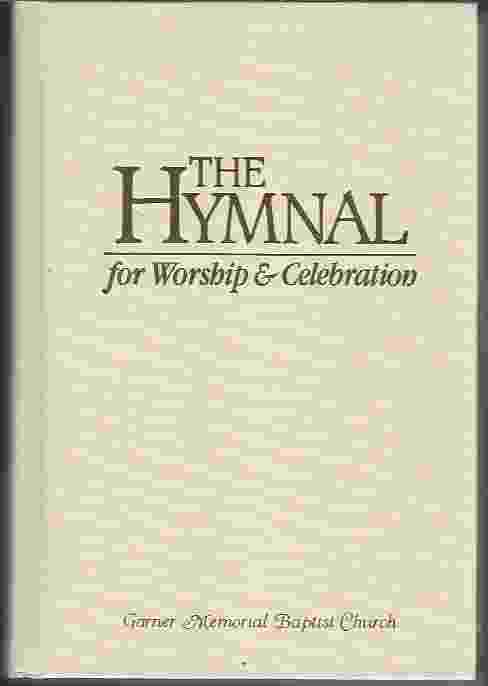 Image for THE HYMNAL FOR WORSHIP & CELEBRATION Containing Scriptures from the New American Standard Bible, Revised Standard Version, the Holy Bible, New International Version, the New King James Version