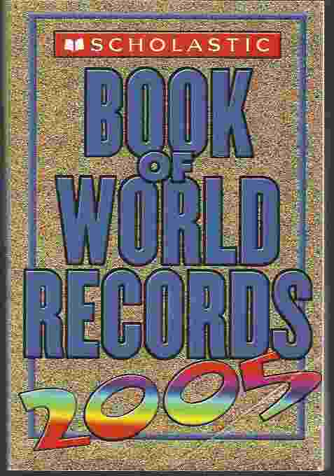 Image for SCHOLASTIC BOOK OF WORLD RECORDS 2005