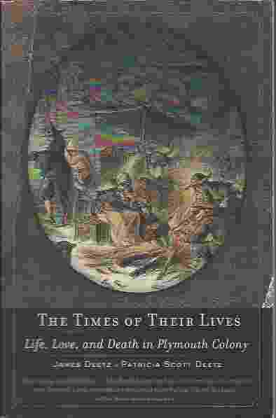Image for THE TIMES OF THEIR LIVES  Life, Love, and Death in Plymouth Colony