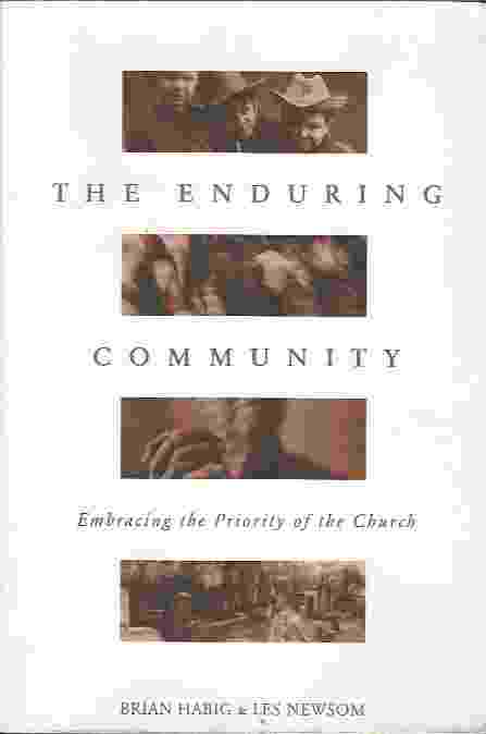 Image for THE ENDURING COMMUNITY  Embracing the Priority of the Church