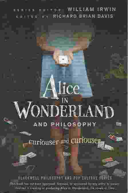 Image for ALICE IN WONDERLAND AND PHILOSOPHY  Curiouser and Curiouser
