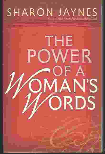 Image for THE POWER OF A WOMAN'S WORDS