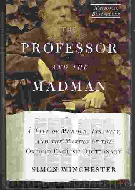Image for THE PROFESSOR AND THE MADMAN A Tale of Murder, Insanity, and the Making of the Oxford English Dictionary