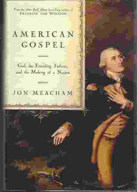 Image for AMERICAN GOSPEL  God, the Founding Fathers, and the Making of a Nation