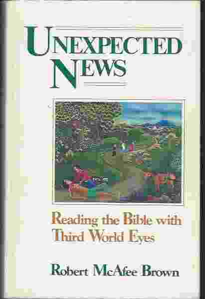 Image for UNEXPECTED NEWS  Reading the Bible with Third World Eyes