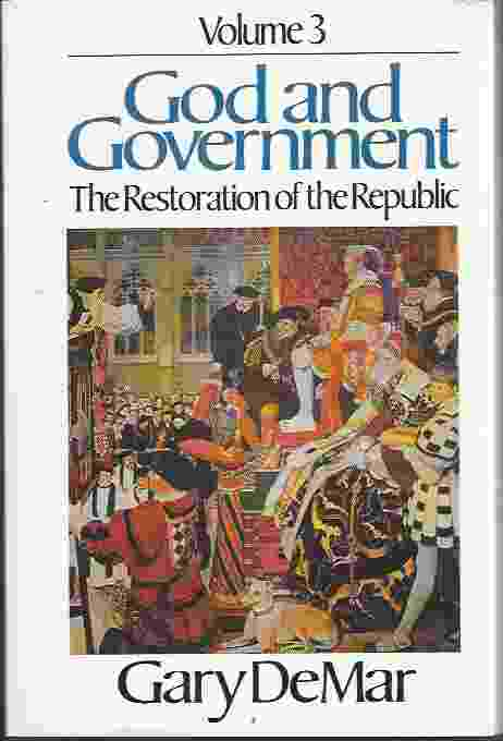 Image for GOD AND GOVERNMENT, VOL. 3   The Restoration of the Republic