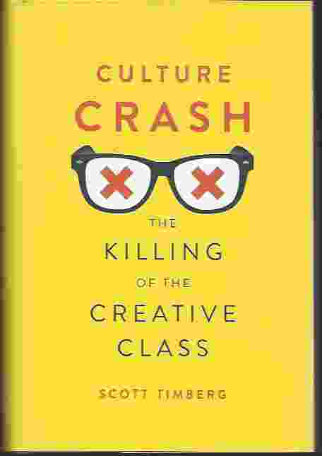 Image for CULTURE CRASH  The Killing of the Creative Class