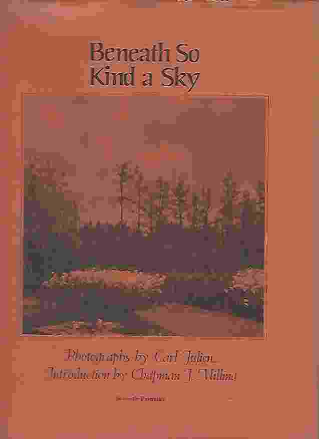 Image for BENEATH SO KIND A SKY The Scenic and Architectural Beauty of South Carolina