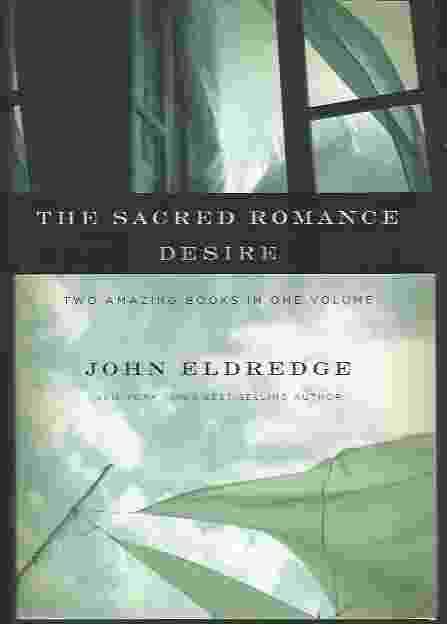 Image for THE SACRED ROMANCE / DESIRE  Two Amazing Books In One Volume