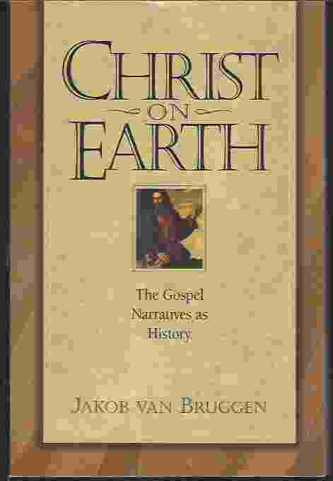 Image for CHRIST ON EARTH The Gospel Narratives As History