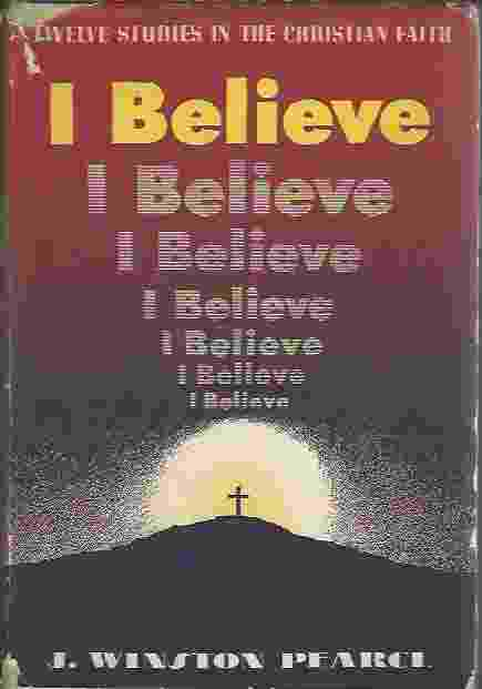 Image for I BELIEVE Twelve Studies in the Christian Faith
