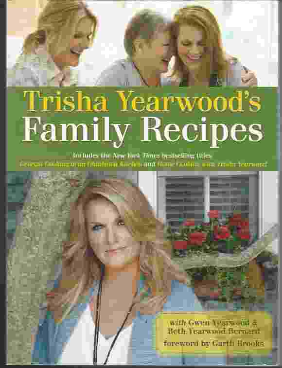 Image for TRISHA YEARWOOD'S FAMILY RECIPES Includes the Two Titles Georgia Cooking in an Oklahoma Kitchen and Home Cooking with Trisha Yearwood