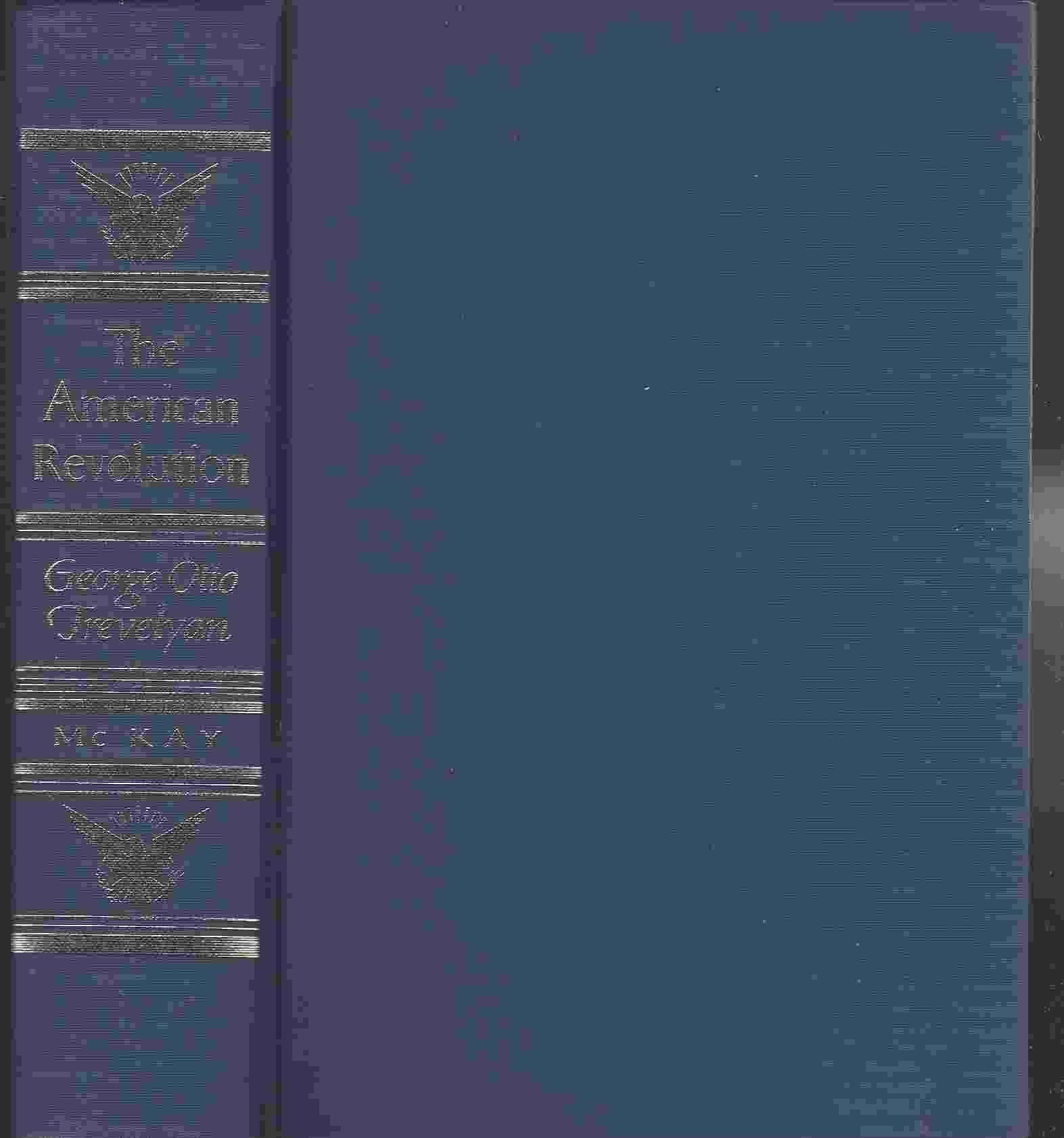 Image for THE AMERICAN REVOLUTION A Condensation Into One Volume of the Original Six-Volume Work