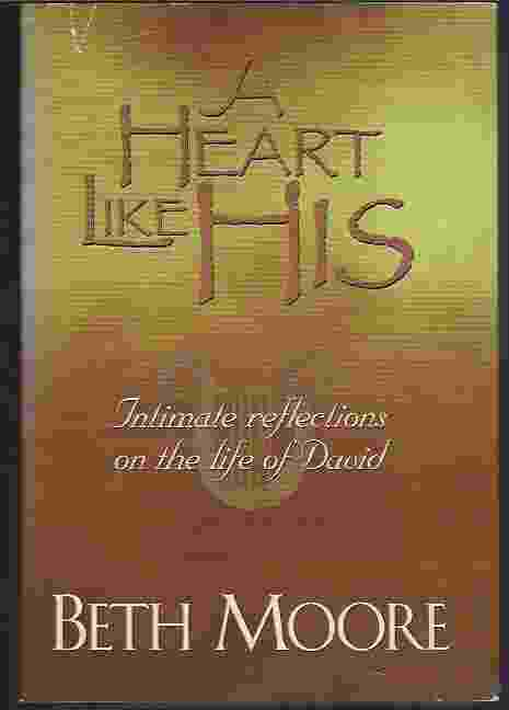 Image for A HEART LIKE HIS  Intimate Reflections on the Life of David