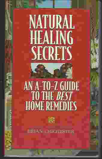 Image for NATURAL HEALING SECRETS An a to Z Guide to the Best Home Remedies