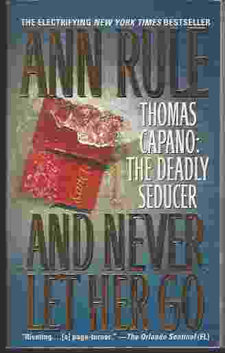 Image for AND NEVER LET HER GO  Thomas Capano: The Deadly Seducer