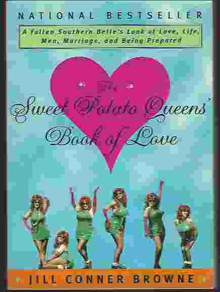 Image for THE SWEET POTATO QUEENS' BOOK OF LOVE  A Fallen Southern Belle's Look at Love, Life, Men, Marriage, and Being Prepared