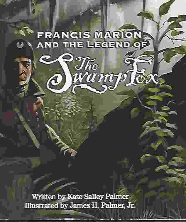 Image for FRANCIS MARION AND THE LEGEND OF THE SWAMP FOX
