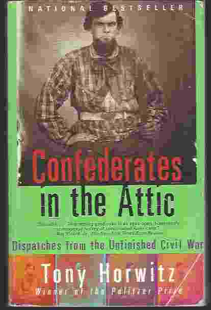 Image for CONFEDERATES IN THE ATTIC  Dispatches from the Unfinished Civil War