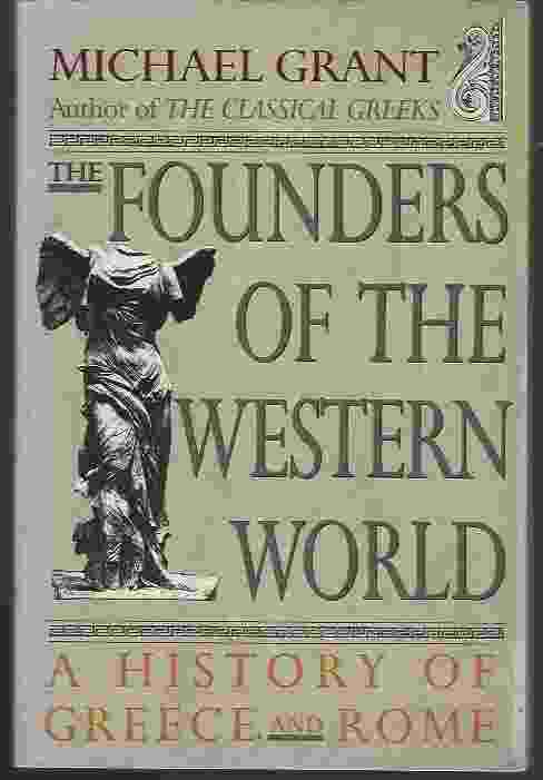 Image for THE FOUNDERS OF THE WESTERN WORLD: A HISTORY OF GREECE AND ROME