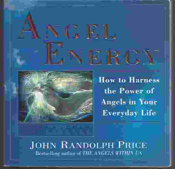 Image for ANGEL ENERGY  How to Harness the Power of Angels in Your Everyday Life