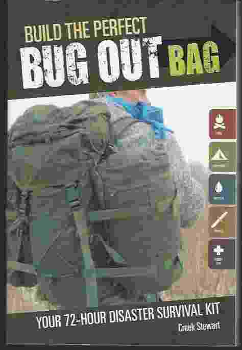 Image for BUILD THE PERFECT BUG OUT BAG  Your 72-Hour Disaster Survival Kit