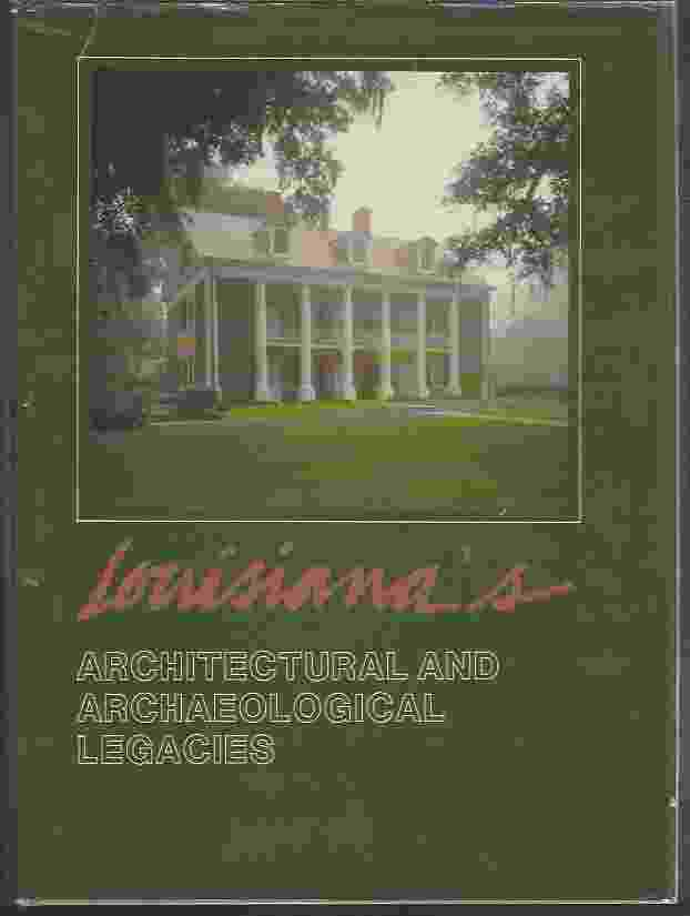 Image for LOUISIANA'S ARCHITECTURAL AND ARCHAEOLOGICAL LEGACIES