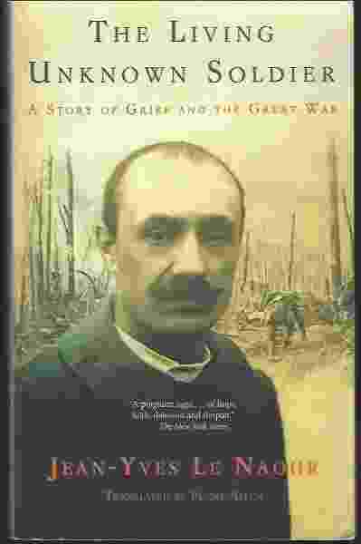 Image for THE LIVING UNKNOWN SOLDIER  A Story of Grief and the Great War