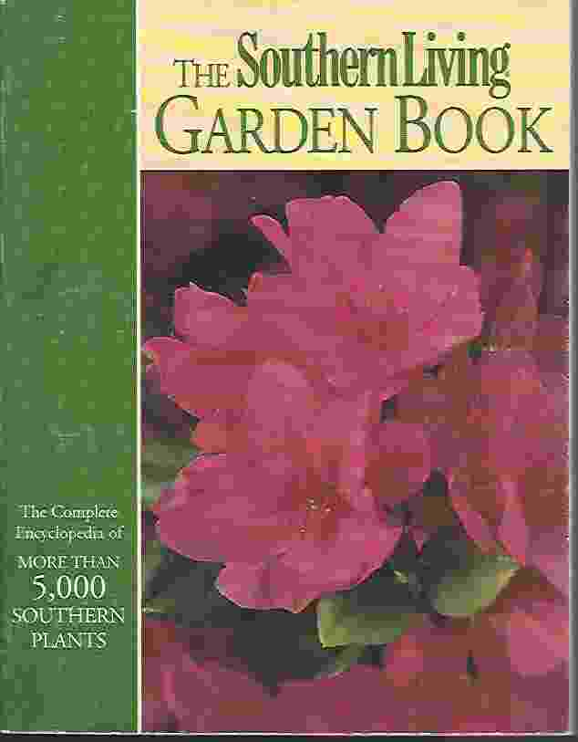 Image for THE SOUTHERN LIVING GARDEN BOOK   Complete Encyclopedia of More Than 5000 Southern Plants