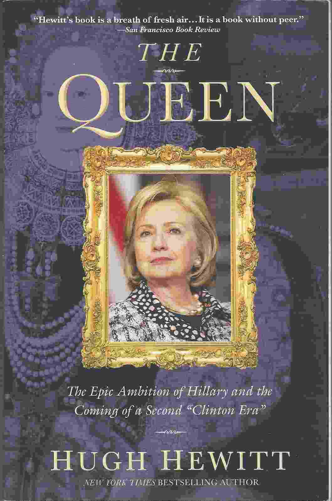 "Image for THE QUEEN  The Epic Ambition of Hillary and the Coming of a Second ""Clinton Era"""