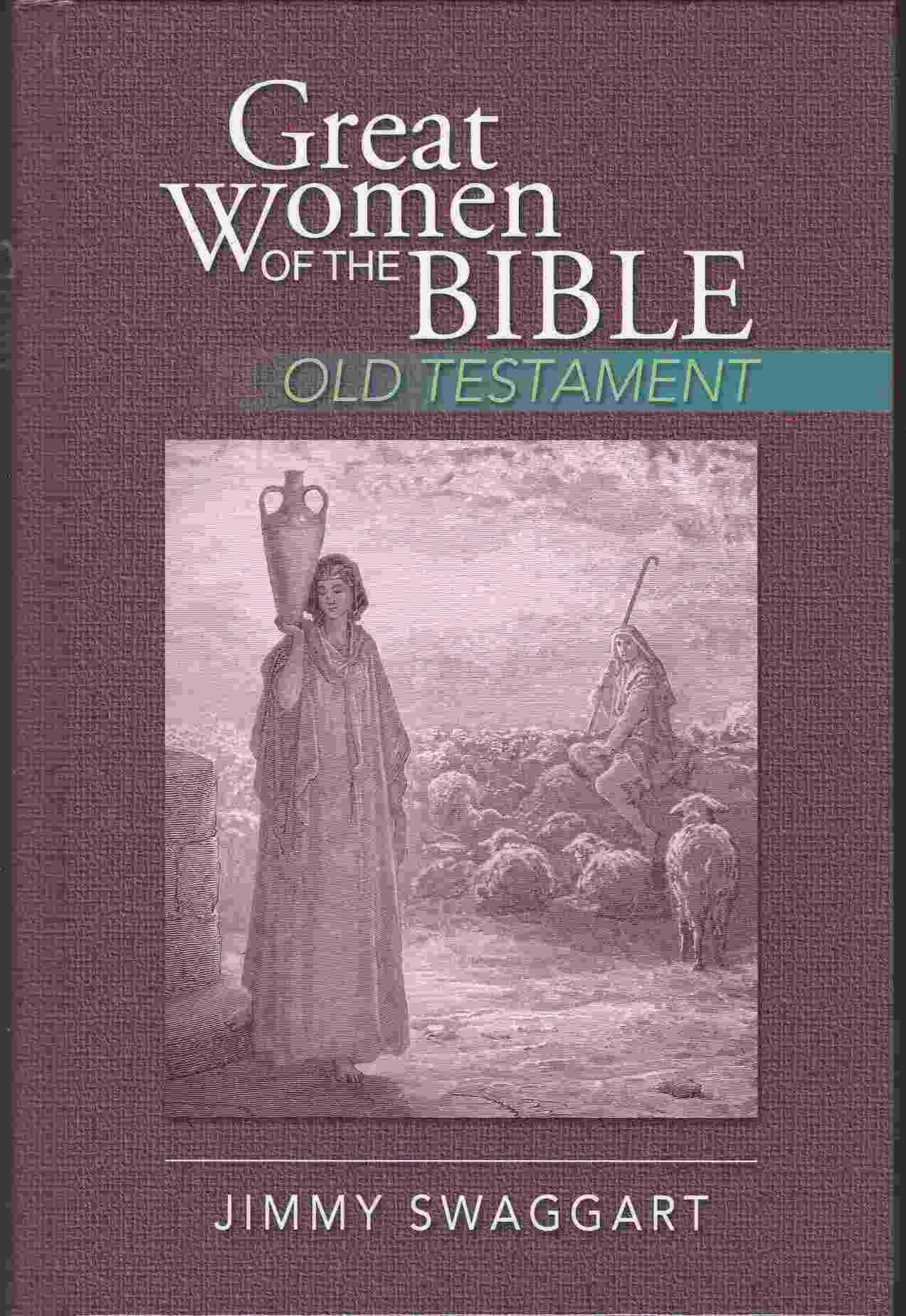 Image for GREAT WOMEN OF THE BIBLE, OLD TESTAMENT