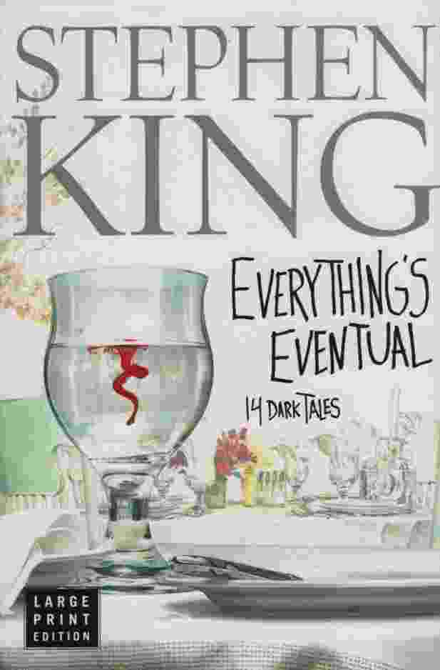 Image for EVERYTHING'S EVENTUAL [LARGE PRINT] 14 Dark Tales