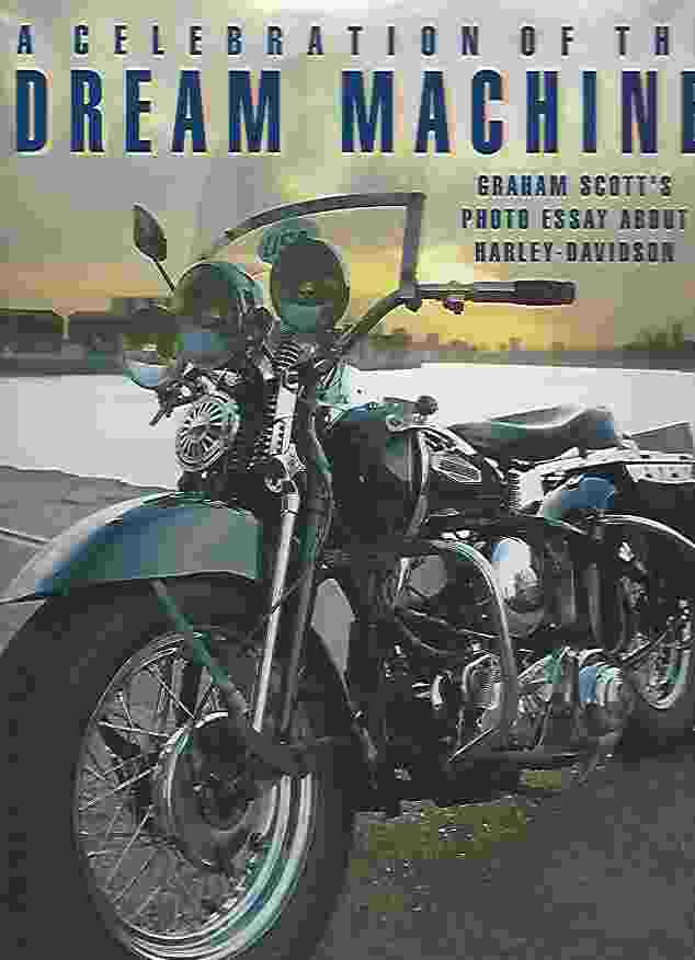 Image for A CELEBRATION OF THE DREAM MACHINE Graham Scott's Photo Essay about Harley-Davidson