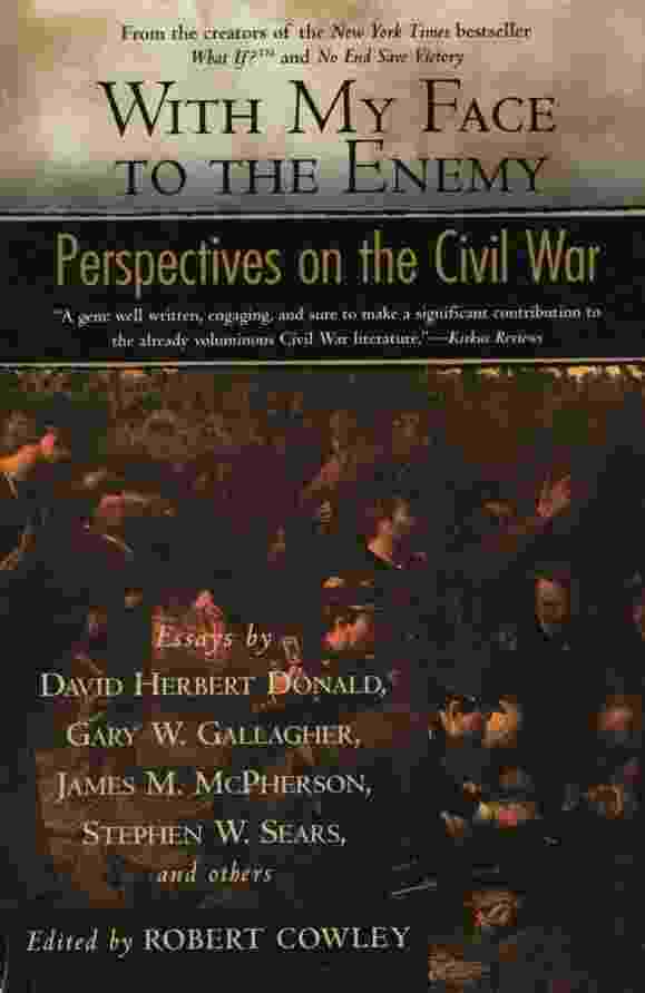Image for WITH MY FACE TO THE ENEMY Perspectives on the Civil War