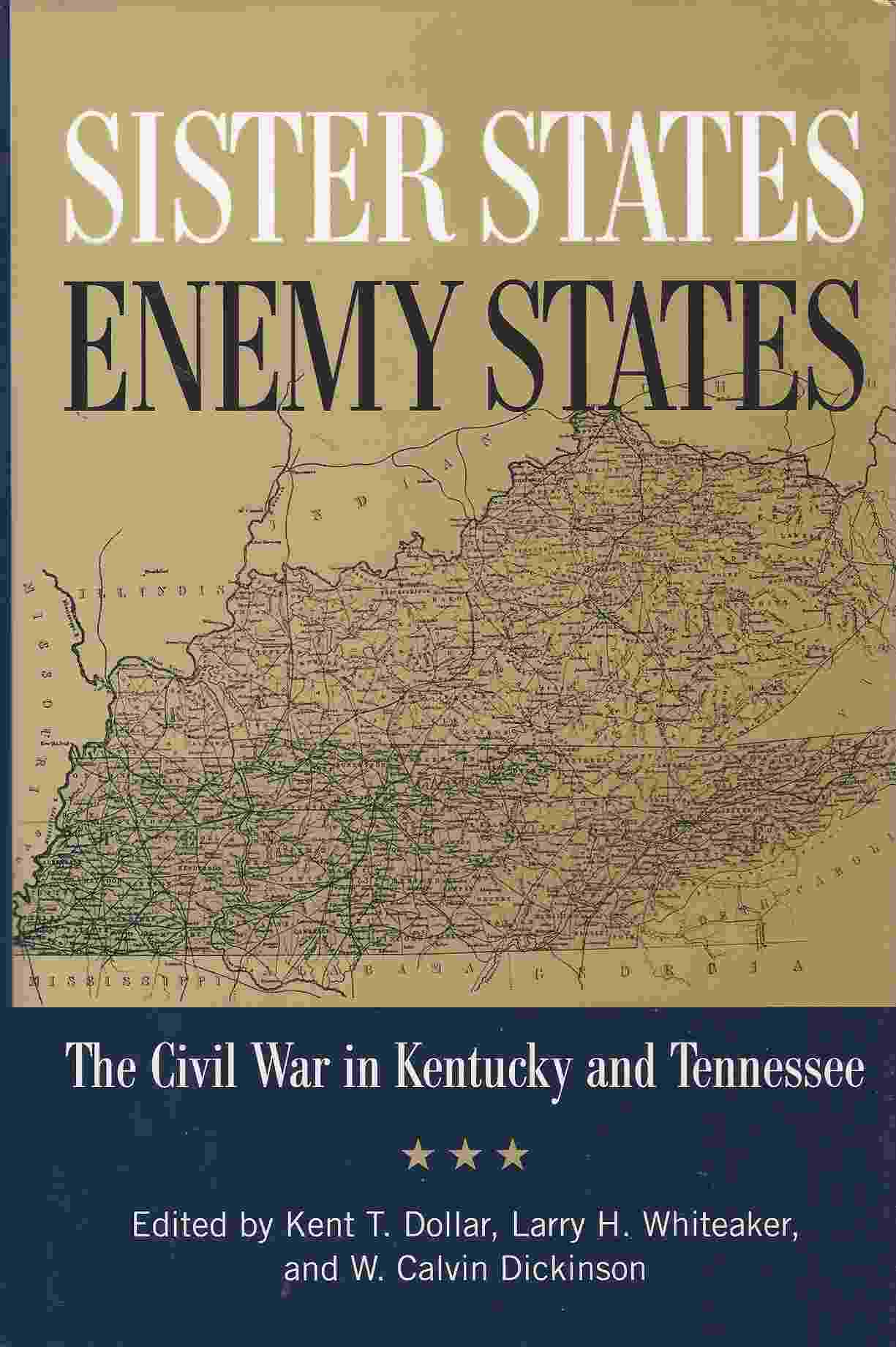 Image for SISTER STATES, ENEMY STATES  The Civil War in Kentucky and Tennessee