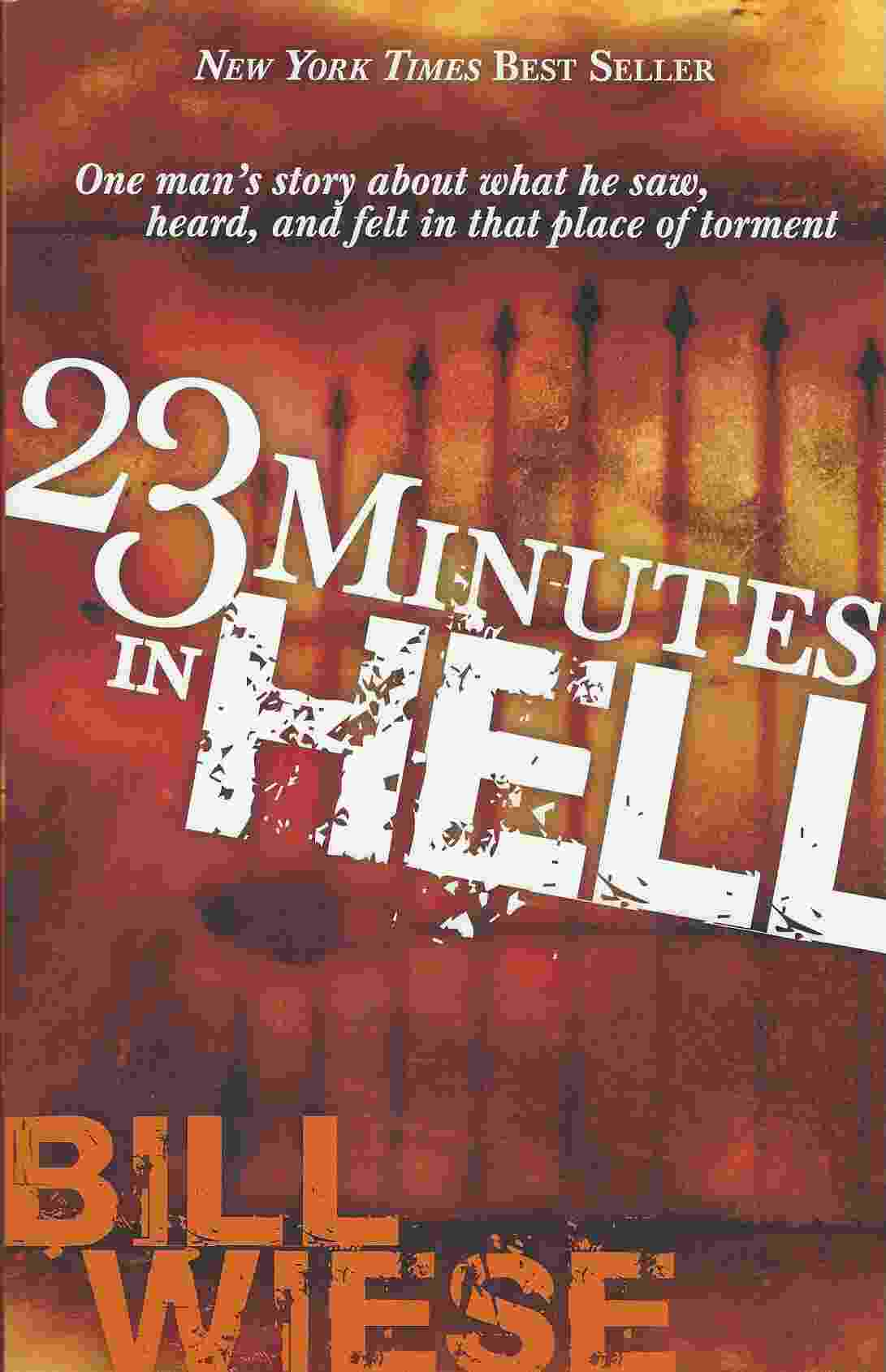 Image for 23 MINUTES IN HELL  One Man's Story About What He Saw, Heard, and Felt in that Place of Torment