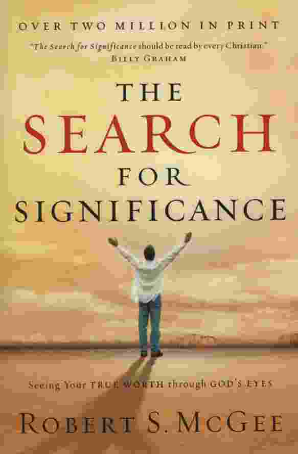 Image for THE SEARCH FOR SIGNIFICANCE  Seeing Your True Worth Through God's Eyes