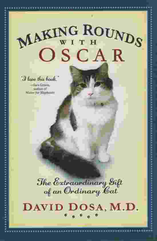 Image for MAKING ROUNDS WITH OSCAR  The Extraordinary Gift of an Ordinary Cat