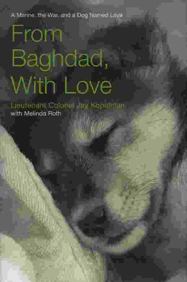 Image for FROM BAGHDAD, WITH LOVE  A Marine, the War, and a Dog Named Lava
