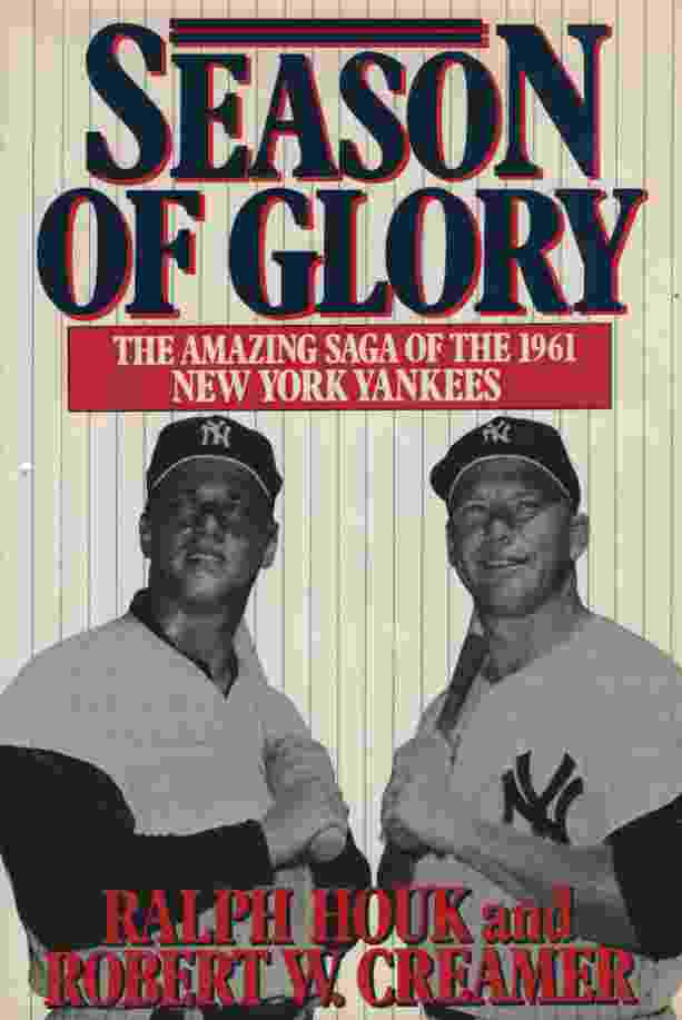 Image for SEASON OF GLORY The Amazing Saga of the 1961 New York Yankees
