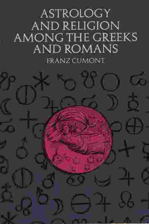 Image for ASTROLOGY AND RELIGION AMONG THE GREEKS AND ROMANS