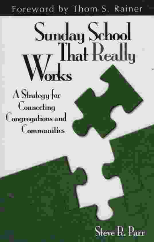 Image for SUNDAY SCHOOL THAT REALLY WORKS  A Strategy for Connecting Congregations and Communities