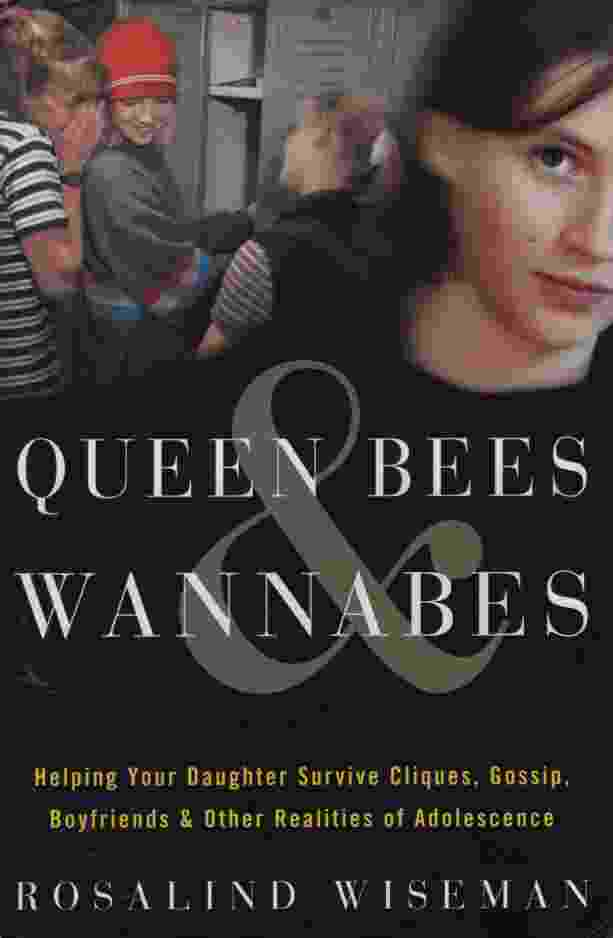 Image for QUEEN BEES AND WANNABES  Helping Your Daughter Survive Cliques, Gossip, Boyfriends, and Other Realities of Adolescence