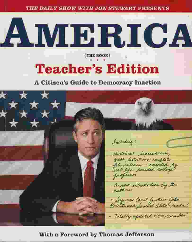 Image for THE DAILY SHOW WITH JON STEWART PRESENTS AMERICA   TEACHER'S EDITION  A Citizen's Guide to Democracy Inaction