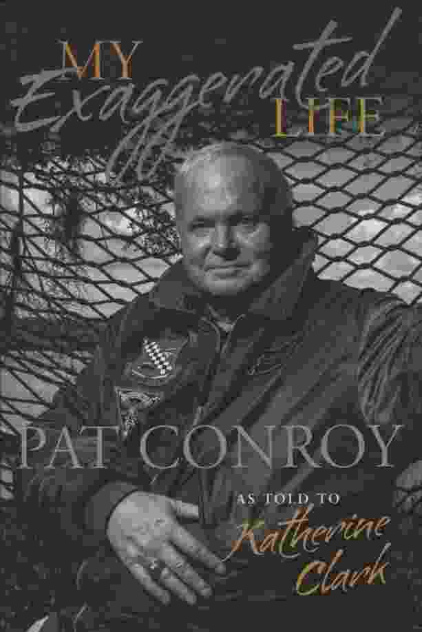 Image for MY EXAGGERATED LIFE, PAT CONROY
