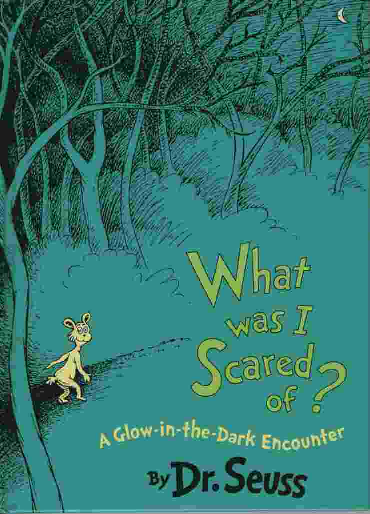 Image for WHAT WAS I SCARED OF? 10th Anniversary Edition  A Glow-in-the Dark Encounter