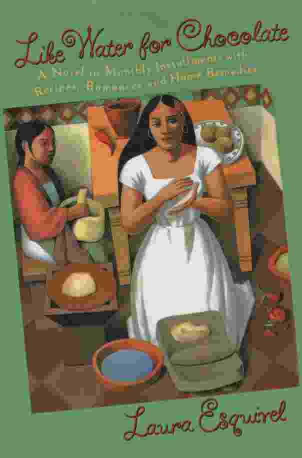 Image for LIKE WATER FOR CHOCOLATE A Novel in Monthly Installments with Recipes, Romances and Home Remedies