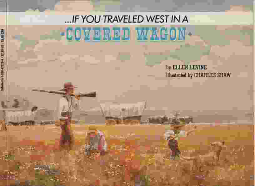Image for IF YOU TRAVELED WEST IN A COVERED WAGON