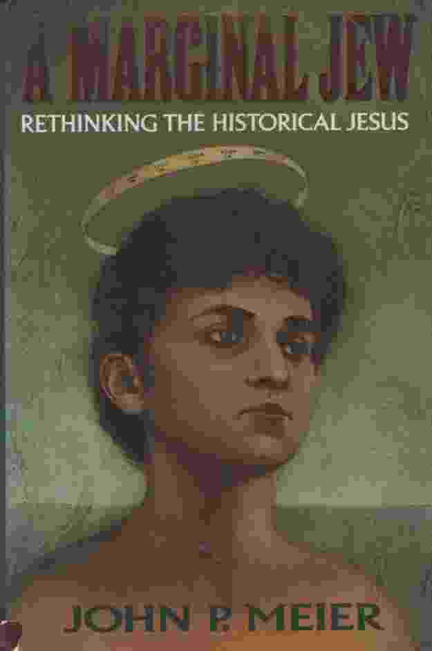Image for A MARGINAL JEW, RETHINKING THR HISTORICAL JESUS The Roots of the Problem and the Person, Vol. 1