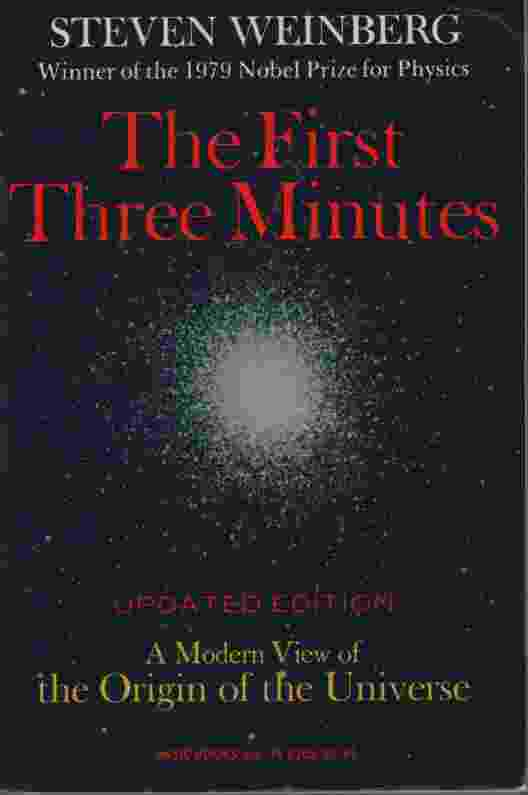 Image for THE FIRST THREE MINUTES  A Modern View Of The Origin Of The Universe, Revised Edition